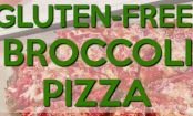 VIDEO: Gluten-Free Broccoli Pizza