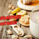 20 delicious ways to drink your breakfast