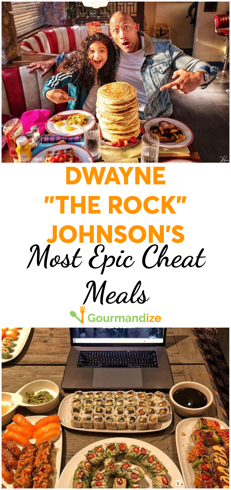 Dwayne The Rock Johnson S Most Epic Cheat Meals