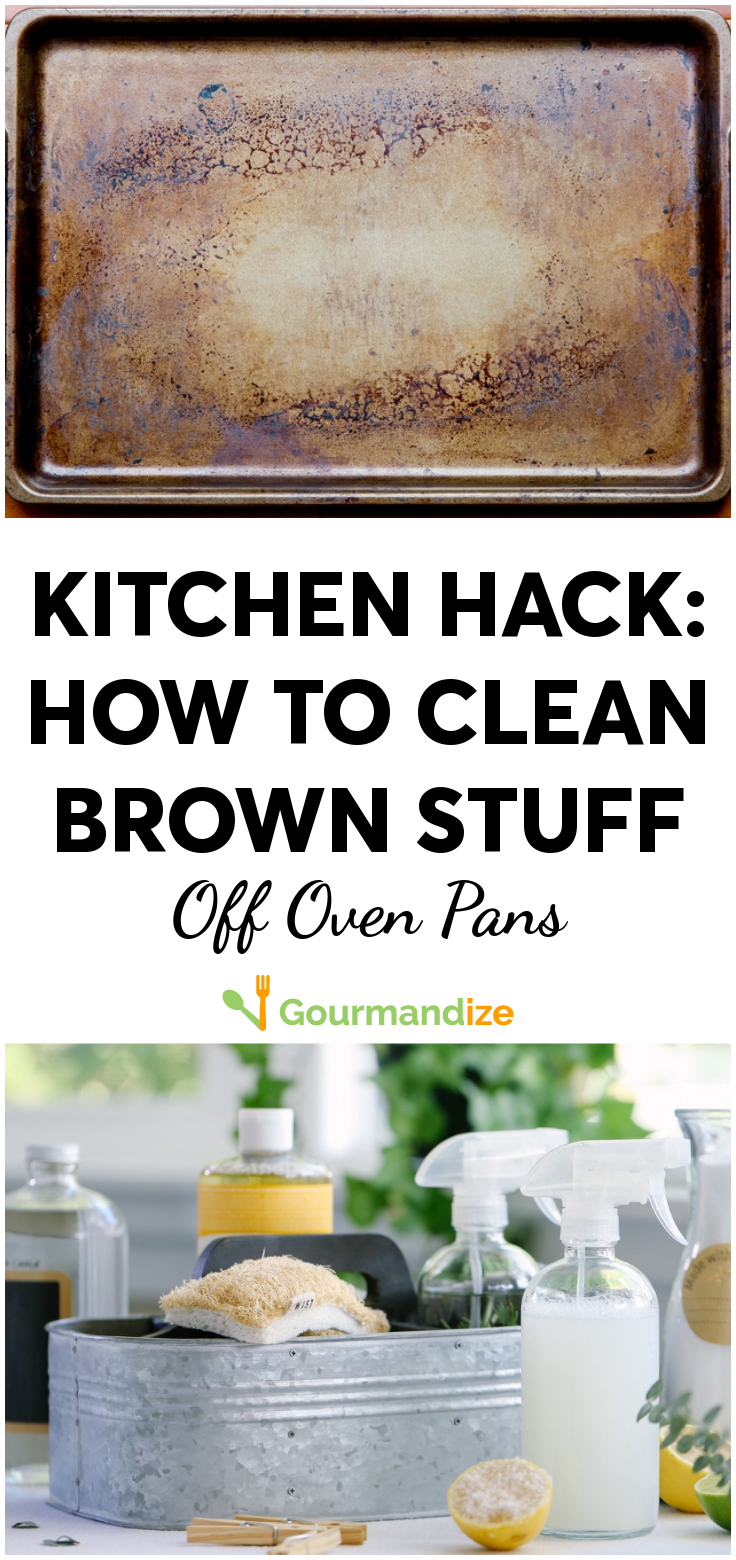 Kitchen Hack How To Clean Brown Stuff Off Oven Pans